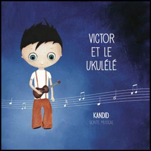 Visuel pochette VICTOR & LE UKULELE (Kandid)